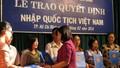 Phải sửa quy định của Luật Quốc tịch Việt Nam năm 2008?