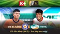 K+ phát sóng V-League 2019, thưởng thức trọn vẹn các giải đấu từ trong nước đến Châu Âu