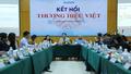 Kết nối thương hiệu Việt:  Đi cùng nhau để đi xa hơn!