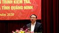 Quảng Ninh: Tăng cường kiểm tra, giám sát góp phần  tạo chuyển biến tích cực, thực hiện thắng lợi mọi nhiệm vụ chính trị