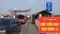 Quảng Ninh tái lập chốt kiểm soát phòng chống dịch kể từ 0 giờ ngày 8/5