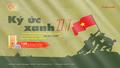 Ký ức xanh: Tri ân người lính cụ Hồ theo cách riêng nhân ngày 27/7