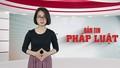 Bản tin Pháp luật: Nhìn lại toàn cảnh vụ án 4 bà cháu bị giết ở Quảng Ninh