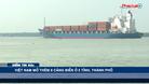Việt Nam mở thêm 8 cảng biển ở 5 tỉnh, thành phố - Điểm tin 60s ngày 10/04