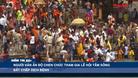 Người dân Ấn Độ chen chúc tham gia lễ hội tắm sông bất chấp dịch bệnh - Điểm tin 60s ngày 12/04