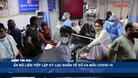 Ấn Độ liên tiếp lập kỷ lục buồn về số ca mắc Covid-19 - Điểm tin 60s ngày 23/04
