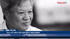 Điểm tin 60s ngày 07/05 - HLV Lê Thụy Hải qua đời vì bạo bệnh
