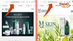 """Cẩn trọng khi sử dụng sản phẩm mang thương hiệu MQ SKIN tránh """"tiền mất tật mang"""""""