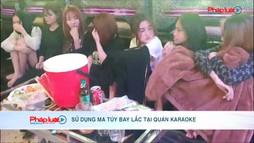"""Sử dụng ma túy """"bay lắc"""" tại quán karaoke"""