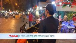 UBND tỉnh An Giang cấm karaoke lưu động