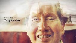 """Nhạc sĩ Phạm Tuyên và cuộc gặp gỡ """"Cây đại thụ và cánh én tuổi thơ"""""""