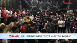 TP HCM: Hơn 100 người dương tính với ma túy tại quán bar