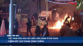 Điểm tin 60s ngày 13/05 - Việt Nam kêu gọi các bên liên quan ở Dải Gaza chấm dứt leo thang căng thẳng
