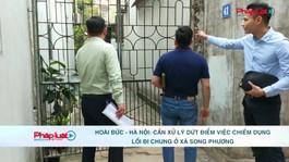 Hoài Đức  - Hà Nội: Cần xử lý dứt điểm việc chiếm dụng lối đi chung ở xã Song Phương