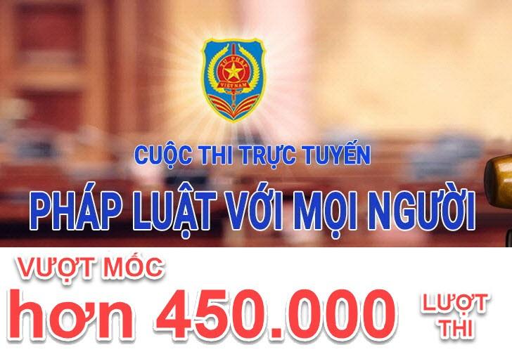 """Hơn 450.000 lượt thí sinh tham gia cuộc thi trực tuyến """"Pháp luật với mọi người"""""""