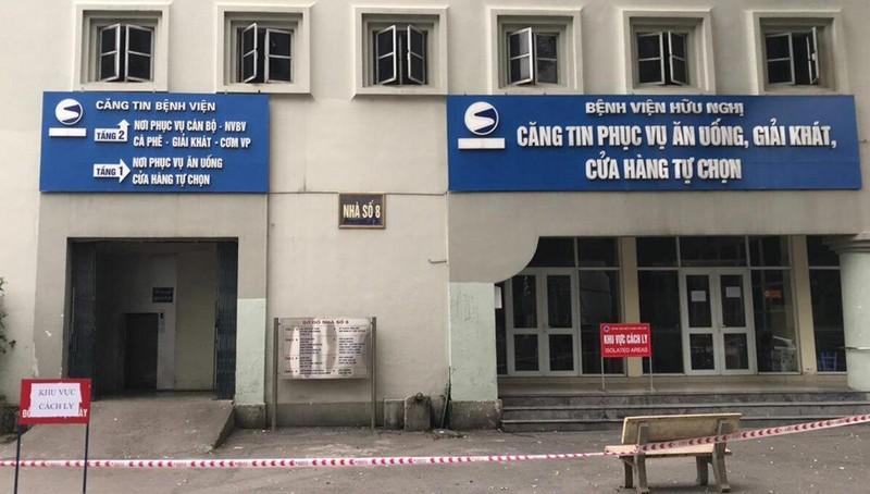 Bệnh viện Hữu nghị đã đóng cửa, phong tỏa tạm thời toàn bộ khu vực căng-tin.