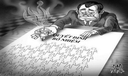 Lạm quyền trong bổ nhiệm: Tại cơ chế hay người thực thi