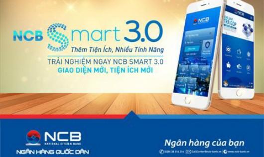 NCB nâng cấp ứng dụng NCB Smart lên phiên bản 3.0