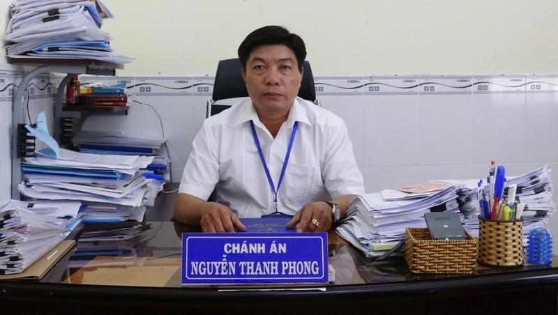 Ông Nguyễn Thanh Phong, Chánh án TAND huyện Châu Thành nhấn mạn luôn đảm bảo giải quyết vụ án trong thời gian nhanh nhất