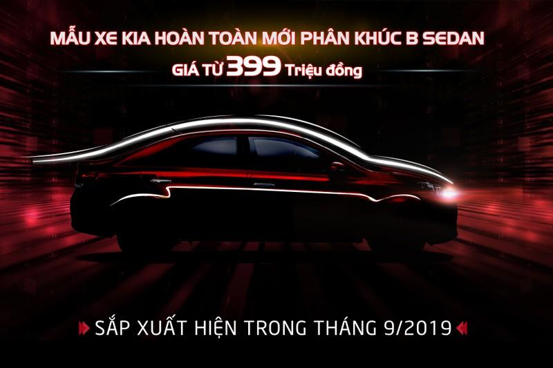 Kia Việt Nam chính thức nhận đặt hàng mẫu xe hoàn toàn mới phân khúc B-Sedan giá chỉ từ 399 triệu đồng