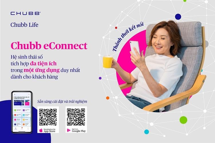 Ứng dụng Chubb eConnect – Hệ sinh thái số tích hợp dành cho khách hàng Chubb Life Việt Nam