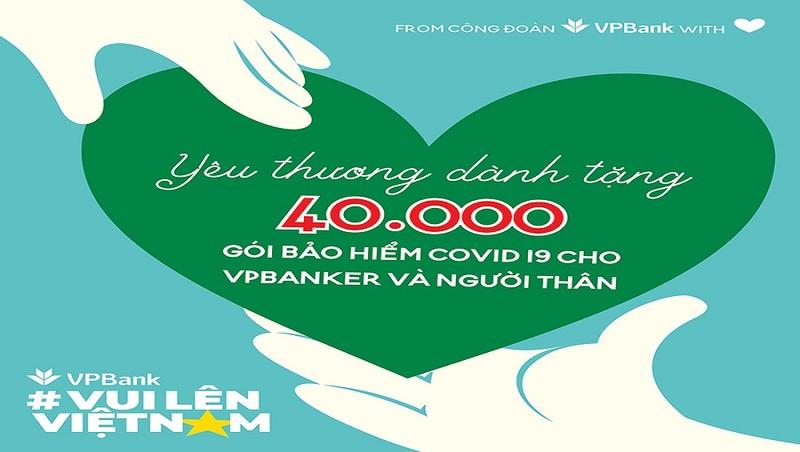 VPBank tặng bảo hiểm Anti - Covid cho toàn bộ nhân viên và người thân