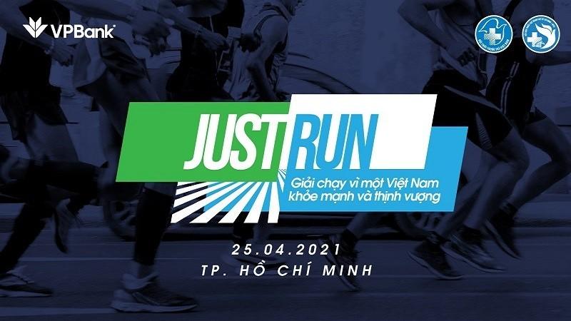 """Giải chạy """"Just Run - Vì một Việt Nam khỏe mạnh và thịnh vượng"""""""
