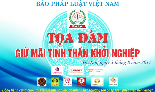 Sáng mai (3/8), Báo Pháp luật Việt Nam tổ chức Tọa đàm 'Giữ mãi tinh thần khởi nghiệp'