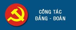 Công tác đảng - đoàn