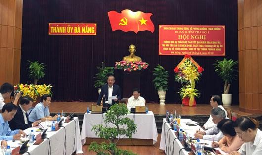 Đoàn kiểm tả số 1 Ban chỉ đạo Trung ương về PCTN làm việc tại Đà Nẵng
