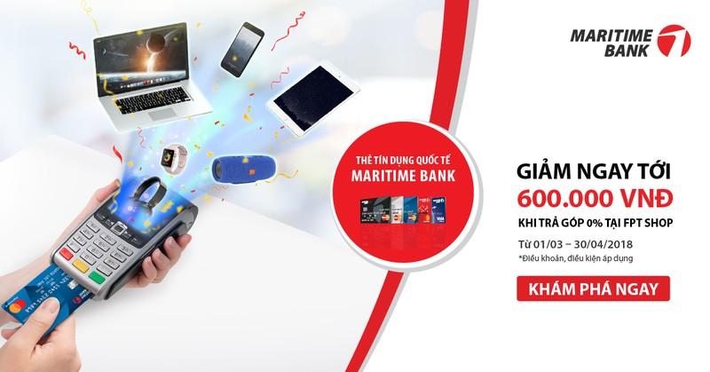 Chủ thẻ tín dụng Quốc tế Maritime Bank Mastercard được giảm ngay 4% kèm lãi suất 0% khi mua hàng trả góp tại FPT Shop