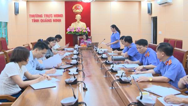 Ban Pháp chế làm rõ việc khởi tố không đúng tội danh, tỷ lệ án đã thi hành nhưng chưa hoàn thành trên địa bàn tỉnh Quảng Ninh.