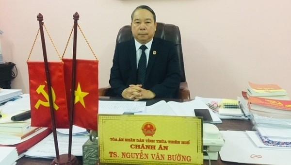 Tiến sĩ Nguyễn Văn Bường (Chánh án Tòa án nhân dân tỉnh Thừa Thiên Huế)