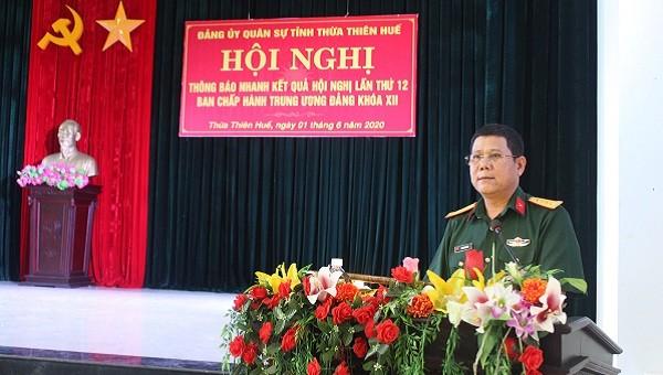 Đảng ủy Quân sự tỉnh Thừa Thiên Huế thông báo nhanh kết quả Hội nghị Trung ương 12