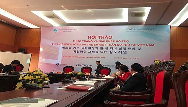 Hội thảo thực trạng và hỗ trợ phụ nữ hồi hương, trẻ em Việt -   Hàn cư trú tại Việt Nam