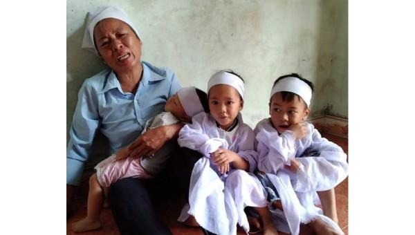 Ba cháu nhỏ mồi côi bên bà ngoại sau thảm kịch gia đình.