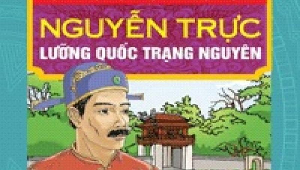 Lưỡng quốc trạng nguyên Nguyễn Trực.